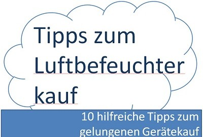 Tipps zum Luftbefeuchter Kauf