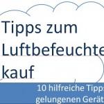 10 Tipps für den gelungenen Luftbefeuchterkauf