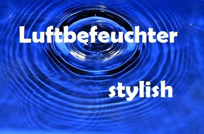 Luftbefeuchter_stylish